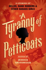 A Tyranny of Petticoats Blog Tour and Giveaway
