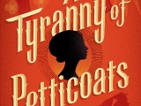 A Tyranny of Petticoats Blog Tour andGiveaway